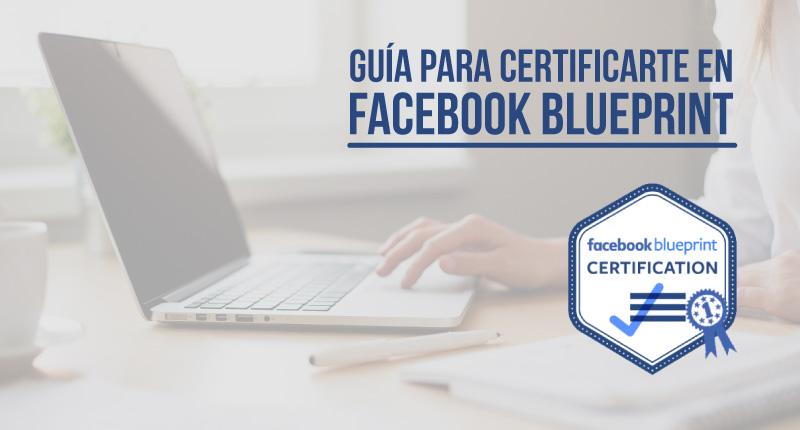 Guía para certificarte en Facebook Blueprint